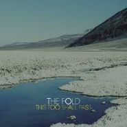 The Fold, This Too Shall Pass (CD)