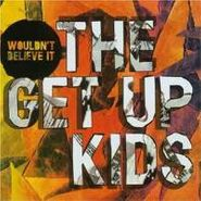 The Get Up Kids, Wouldn't Believe It EP (CD)