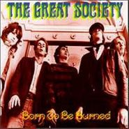 The Great Society, Born To Be Burned (CD)