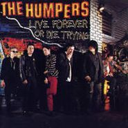 The Humpers, Live Forever Or Die Trying (CD)