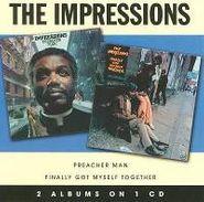 The Impressions, Preacher Man / Finally Got Myself Together (CD)