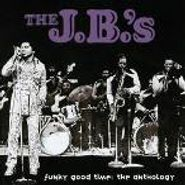 The J.B.'s, Funky Good Time: The Anthology (CD)