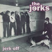 The Jerks, Jerk Off (CD)