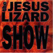 The Jesus Lizard, Show (CD)