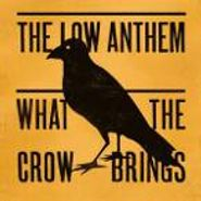 The Low Anthem, What The Crow Brings (CD)