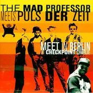 Mad Professor, Meet In Berlin At Checkpoint Charlie (CD)