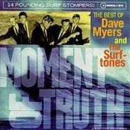 Dave Myers & The Surf Tones, Moment Of Truth - The Best Of Dave Myers And The Surftones (CD)