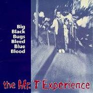 The Mr. T Experience, Big Black Bugs Bleed Blue Blood (CD)