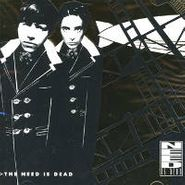 The Need, The Need Is Dead (CD)