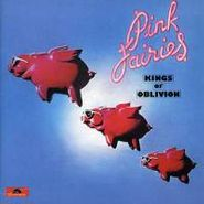 Pink Fairies, Kings Of Oblivion [Remastered] (CD)