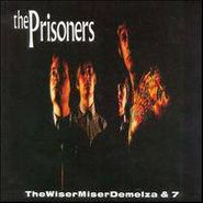 The Prisoners, Wisermiserdemelza & 7 (CD)