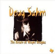 Doug Sahm, The Return of Wayne Douglas (CD)