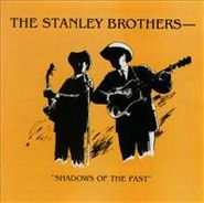 The Stanley Brothers, Shadows Of The Past (CD)