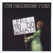 Tennessee Twin, Free To Do What? (CD)