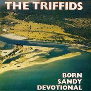 The Triffids, Born Sandy Devotional (CD)