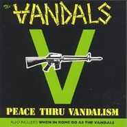The Vandals, Peace Thru  Vandalism / When In Rome Do as the Vandals (CD)