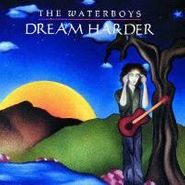 The Waterboys, Dream Harder (CD)