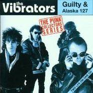 The Vibrators, Guilty & Alaska 127 (CD)