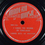 Three Bits Of Rhythm, That's The Boogie /  I Used To Work In Chicago (78)