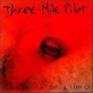 Three Mile Pilot, Na Vucca Do Lupu (CD)