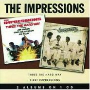 The Impressions, Three The Hard Way / First Impressions (CD)