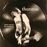Thurston Moore, Trees Outside The Academy [Picture Disc] (LP)