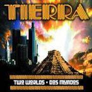 Tierra, Two Worlds - Dos Mundos (CD)