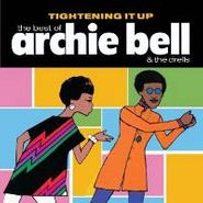 Archie Bell, Tightening It Up: The Best of Archie Bell & the Drells (CD)