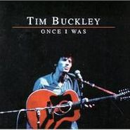 Tim Buckley, Once I Was (CD)