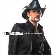 Tim McGraw, Live Like You Were Dying (CD)