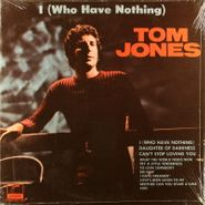 Tom Jones, I (Who Have Nothing) (LP)