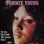Tommie Young, Do You Still Feel The Same Way (CD)