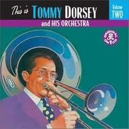 Tommy Dorsey, This Is Tommy Dorsey and His Orchestra, Vol. 2 (CD)