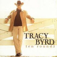 Tracy Byrd, Ten Rounds (CD)