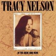 Tracy Nelson, In The Here & Now (CD)