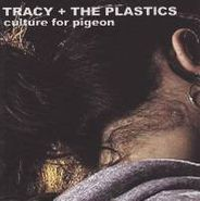 Tracy + the Plastics, Culture For Pigeon (CD)