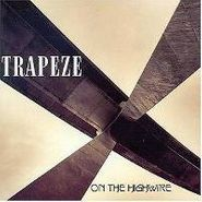 Trapeze, On The Highwire (CD)