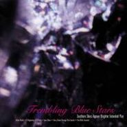 Trembling Blue Stars, Southern Skies Appear Brighter (CD)