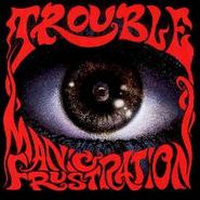 Trouble, Manic Frustration (CD)