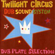 Twilight Circus, Dub Plate Selection (CD)