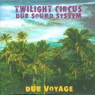 Twilight Circus Dub Sound System, Dub Voyage (CD)