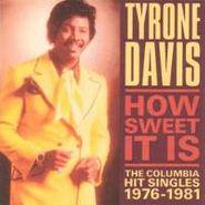 Tyrone Davis, How Sweet It Is: The Columbia Hit Singles 1976-1981 (CD)