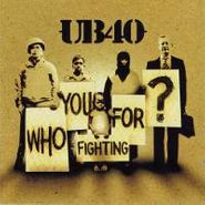 UB40, Who You Fighting For? (CD)