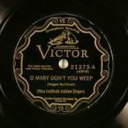 Utica Institute Jubilee Singers, O Mary Don't You Weep / Couldn't Hear Nobody Pray (78)