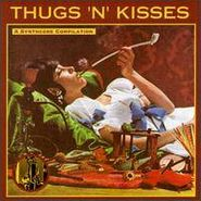 Various Artists, Thugs 'N' Kisses: A Synthcore Compilation (CD)