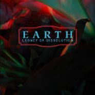 Earth, Earth: Legacy Of Dissolution (CD)