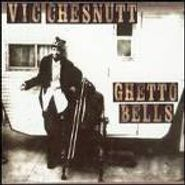 Vic Chesnutt, Ghetto Bells (CD)