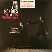 The Von Bondies, Love Hate and Then There's You (LP)