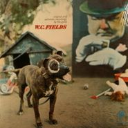 W.C. Fields, Original And Authentic Recordings By The Great W.C. Fields (LP)