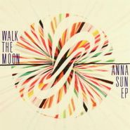 Walk The Moon, Anna Sun EP (CD)